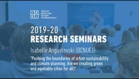 IBEI Research Seminar: Pushing the boundaries of urban sustainability and climate planning - Isabelle Anguelovski (BCNUEJ)