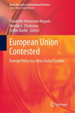 uropean Union Contested: Foreign Policy in a New Global Context'