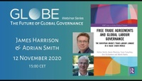GLOBE Webinar: James Harrison and Adrian Smith - Free Trade Agreements and Global Labour Governance